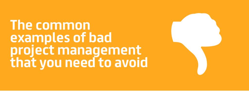 bad project management